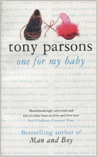 9780007841950: One For My Baby By Tony Parsons