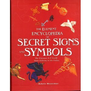 9780007850495: The Element Encyclopedia of Secret Signs and Symbols : The Ultimate A-Z Guide from Alchemy to the Zodiac