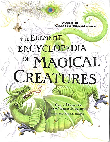 9780007850501: The Element Encyclopedia of Magical Creatures