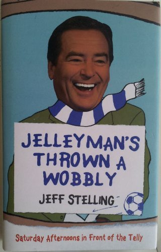 9780007854868: Jellymans Thrown a Wobbly : Saturday Afternoons in Front of the Telly