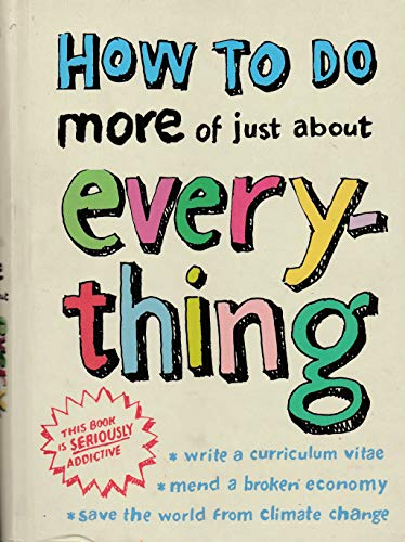 9780007856695: How to Do More of Just About Everything
