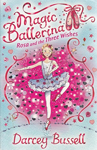 9780007859207: Rosa and the Three Wishes (Magic Ballerina)
