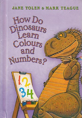9780007865154: How Do Dinosaurs Learn Colours and Numbers?