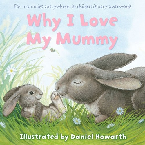 9780007866410: Why I Love My Mummy Cased Board Book