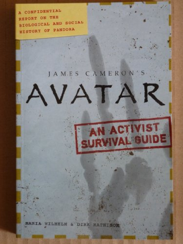 9780007873647: Avatar - A Confidential Report On The Biological and Social History Of Pandora - An Activist Survival Guide (Film Tie In)