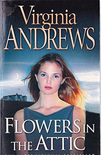 Flowers in the Attic: Andrews, V. C.
