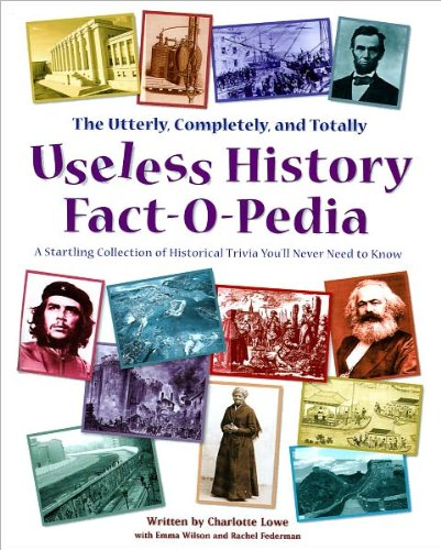 9780007880041: The Utterly, Completely, and Totally Useless History Fact-O-Pedia : A Startling Collection of Historical Trivia You'll Never Need to Know