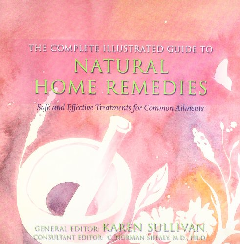 9780007885398: Natural Home Remedies: Safe and Effective Treatments for Common Ailments (The Complete Illustrated Guide to)
