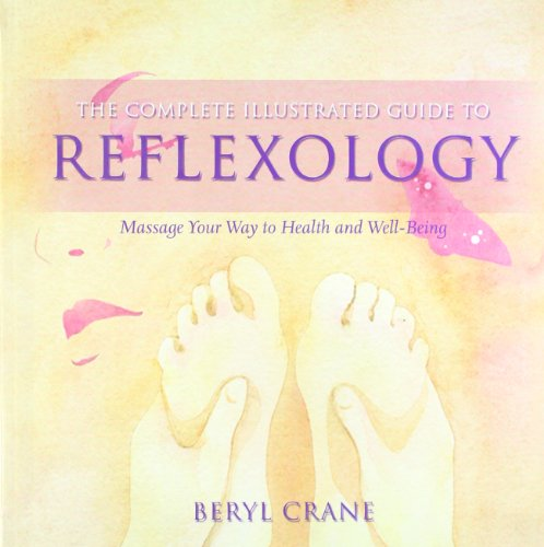 9780007885442: Reflexology: Massage Your Way to Health and Well-Being (The Complete Illustrated Guide to)
