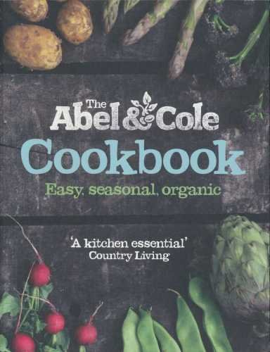 9780007886920: The Abel & Cole cookbook: easy, seasonal, organic