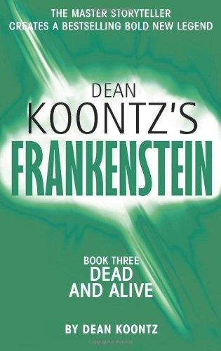 9780007889037: Dead and Alive (Dean Koontz's Frankenstein)
