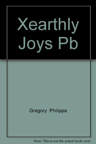 9780007899869: Xearthly Joys Pb