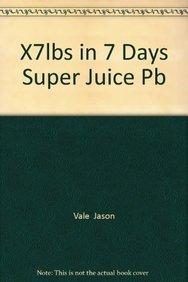 9780007901159: X7lbs in 7 Days Super Juice Pb