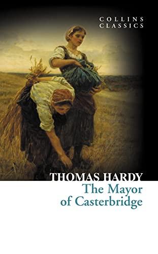 9780007902118: The Mayor of Casterbridge (Collins Classics)