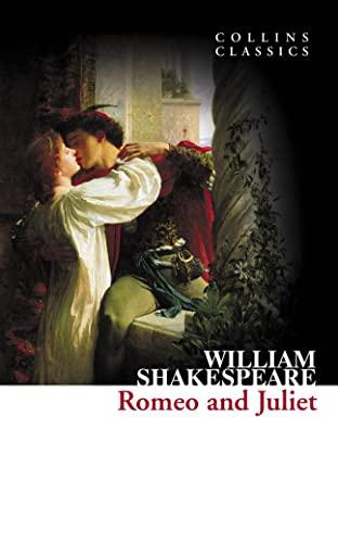 Romeo and Juliet (Collins Classics) (Collins Classics: William Shakespeare