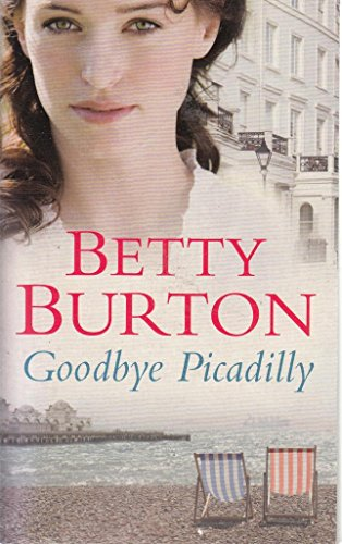 Goodbye Picadilly: Betty Burton