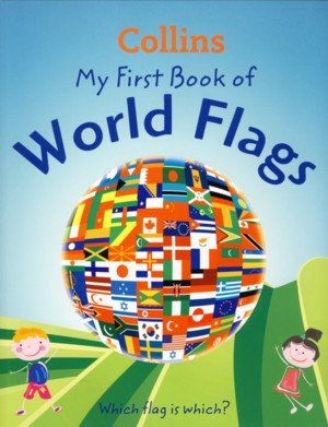 9780007910267: Collins My First Book World Flags