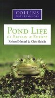 9780007915354: COLLINS NATURE GUIDE: POND LIFE OF BRITAIN & EUROPE. BY RICHARD MANUEL & CHRIS SHIELDS.