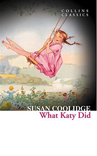 9780007920648: What Katy Did (Collins Classics)