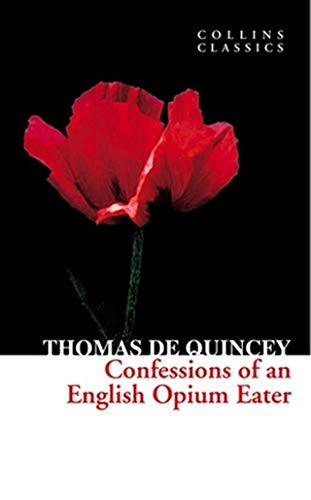 9780007920655: Confessions of an English Opium Eater (Collins Classics)