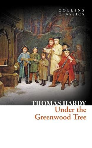 9780007920679: Under the Greenwood Tree (Collins Classics)