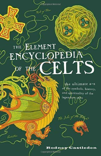 9780007922178: The Element Encyclopedia of the Celts