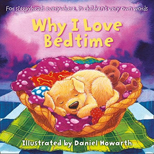 9780007923588: Why I Love Bedtime: For Everyone Everywhere, in Children's Very Own Words