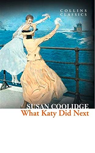 9780007925285: What Katy Did Next (Collins Classics)