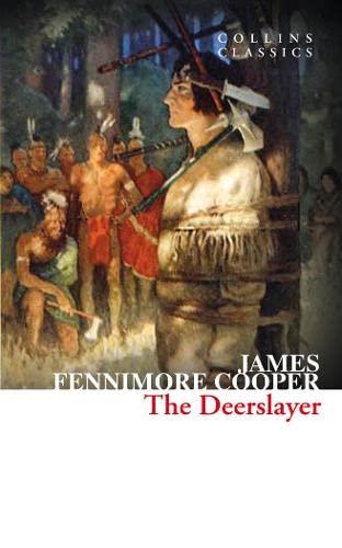 9780007925308: The Deerslayer (Collins Classics)