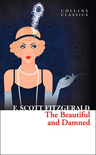 9780007925353: The Beautiful and Damned (Collins Classics)