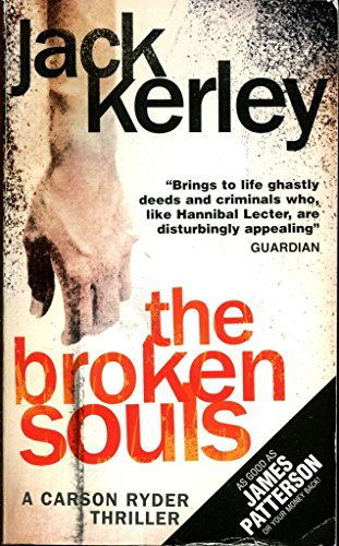 9780007926282: The Broken Souls by Jack Kerley, Crime Thrillers Book