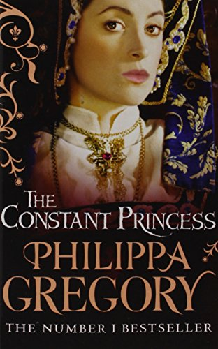 9780007926329: The Constant Princess by Philippa Gregory, History & Nostalgia Book