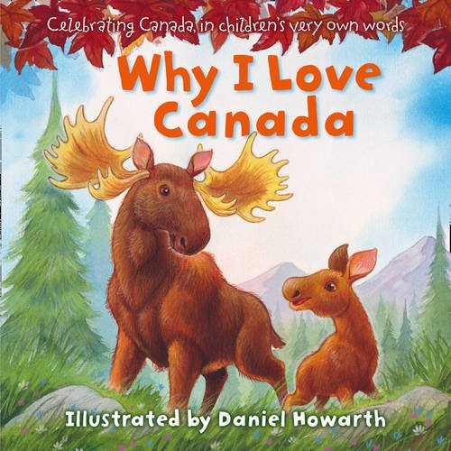 9780007926985: Why I Love Canada: Celebrating Canada, in Children's Very Own Words