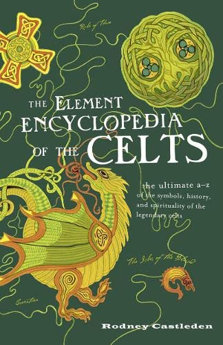 9780007929795: The Element Encyclopedia of the Celts