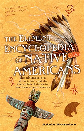 9780007929801: The Element Encyclopedia of Native Americans