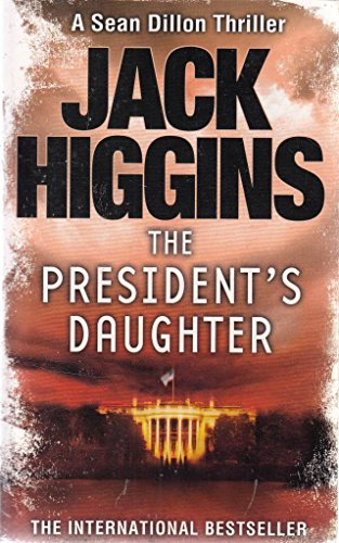 9780007930524: The President's Daughter (Sean Dillon Series, Book 6)