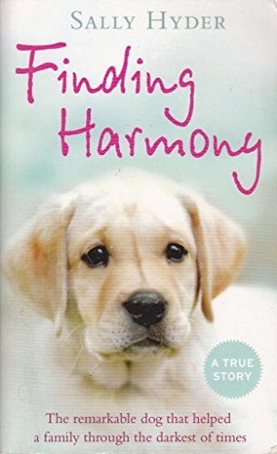 9780007930685: Finding Harmony: The remarkable dog that helped a family through the darkest of times