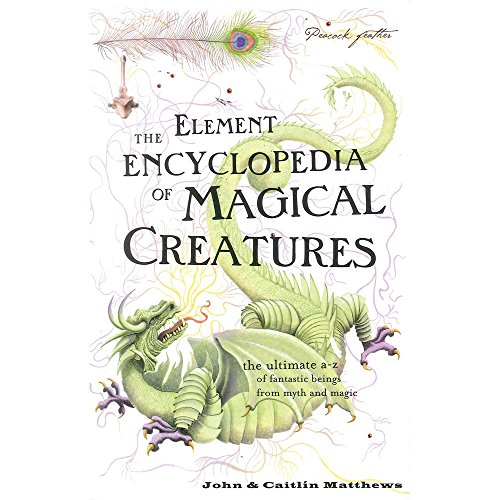 9780007931460: The Element Encyclopedia of Magical Creatures