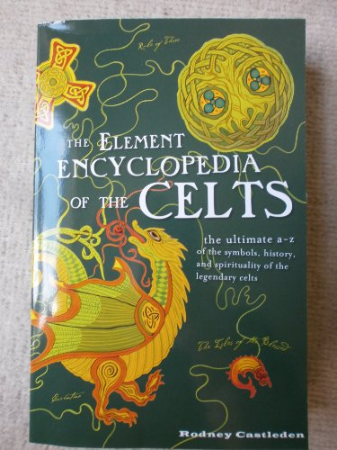 9780007931507: The Element Encyclopedia of the Celts