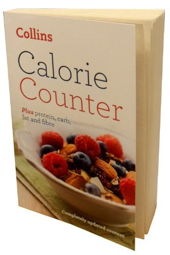 9780007931729: Collins Calorie Counter Book Plus Protein, Carbs, Fat and Fibre Measurement