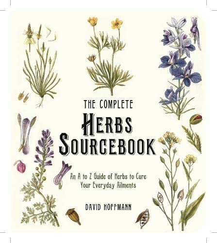 9780007931965: The Complete Herbs Sourcebook: An A to Z Guide of Herbs to Cure Your Everyday Ailments