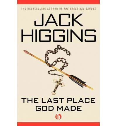 9780007933617: [ LAST PLACE GOD MADE - IPS [ LAST PLACE GOD MADE - IPS BY HIGGINS, JACK ( AUTHOR ) JUN-22-2010[ LAST PLACE GOD MADE - IPS [ LAST PLACE GOD MADE - IPS BY HIGGINS, JACK ( AUTHOR ) JUN-22-2010 ] BY HIGG
