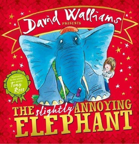 9780007936410: The Slightly Annoying Elephant by Walliams, David (2013) Hardcover