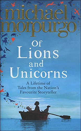 9780007937264: Of Lions and Unicorns: A Lifetime of Tales from the Master Storyteller