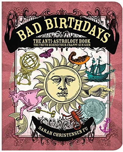 9780007938513: Bad Birthdays: The Truth Behind Your Crappy Sun Sign