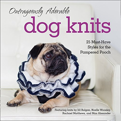 9780007940684: Outrageously Adorable Dog Knits: 25 must-have styles for the pampered pooch