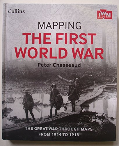 9780007941971 - Peter Chasseaud: Mapping the First World War: the Great War Through Maps From 1914-1918 - Buch
