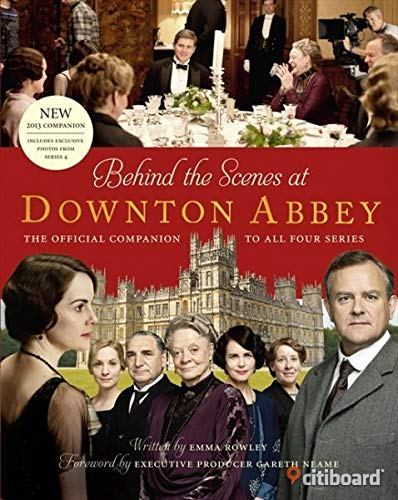 9780007941988: Behind the scenes at Downton Abbey , The official companion to all four series