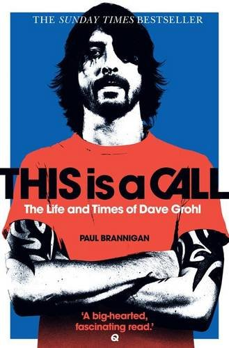 9780007946037: This is a Call: The Life and Times of Dave Grohl