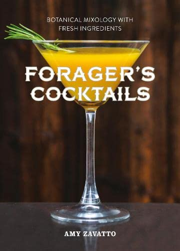 9780007946747: Forager's Cocktails: Botanical Mixology with Fresh Ingredients